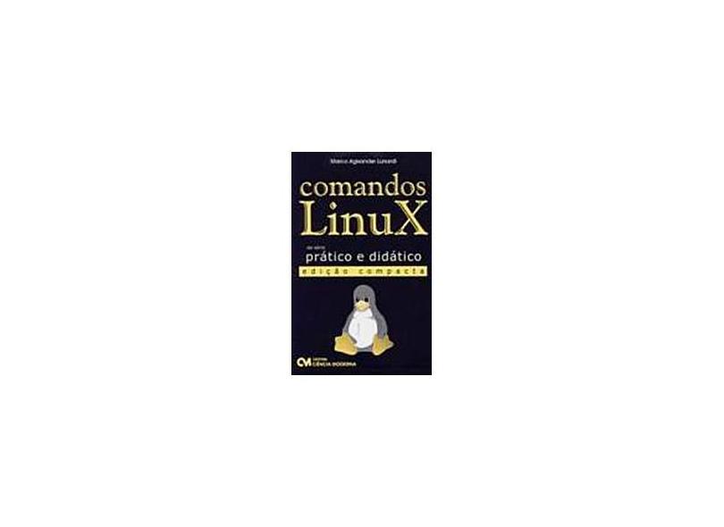 Comandos Linux - Edicao Compacta - Marco Agisander Lunardi - 9788573935622