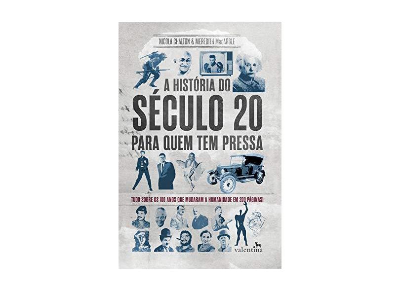 A História do Século 20 Para Quem Tem Pressa - Nicola Chalton - 9788558890526