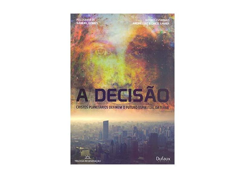 A Decisão - Francisco Cândido Xavier - 9788563365989
