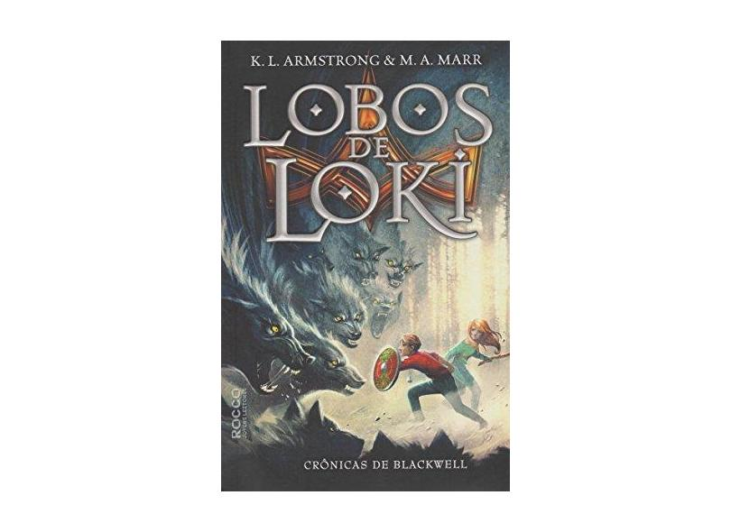 Os Lobos de Loki - Crônicas de Blackwell - Armstrong, K. L.; Marr, M. A. - 9788579802102