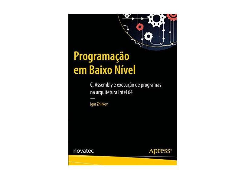Programação em Baixo Nível - Igor Zhirkov - 9788575226674