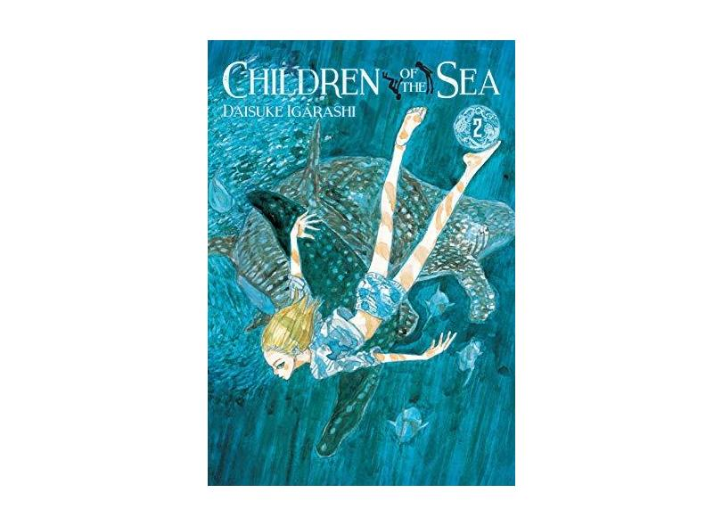 Children Of The Sea Vol. 2 - Daisuke Igarashi - 9788542613407