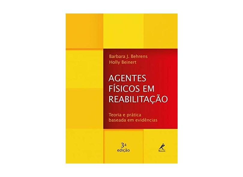 AGENTES FISICOS EM REABILITACAO - Barbara J Bhrens  Holly Beinert - 9788520446188