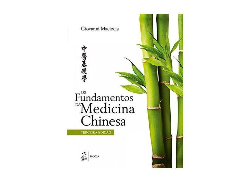 FUNDAMENTOS DA MEDICINA CHINESA, OS - Maciocia, Giovanni - 9788527731744