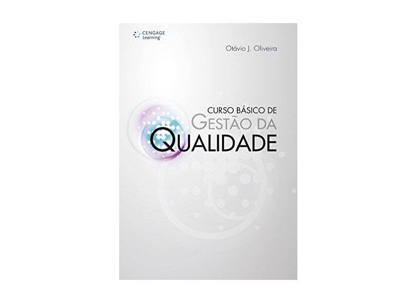 Curso Básico de Gestão da Qualidade - Oliveira, Otávio J. - 9788522116584