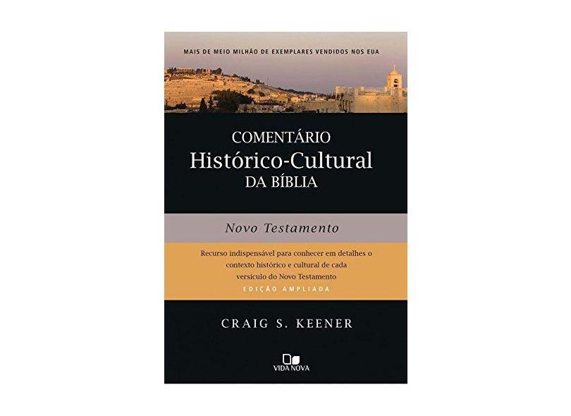 Comentário Histórico-cultural da Bíblia. Novo Testamento - Craig Keener - 9788527507110