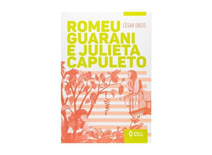 Romeu Guarani e Julieta Capuleto - César Obeid - 9788510060233