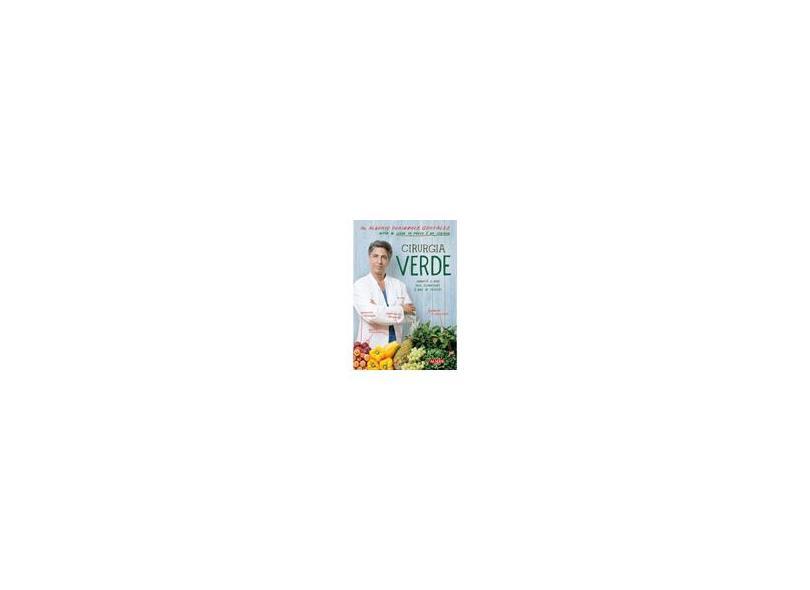 Cirurgia Verde: Conquiste a Saúde Pela Alimentação À Base de Plantas - Alberto Peribanez Gonzalez - 9788578814151