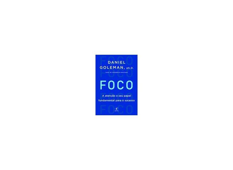 Foco - Goleman, Daniel; Goleman, Daniel - 9788539005352