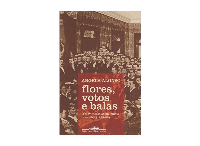 Flores, Votos e Balas - Angela Alonso - 9788535926613