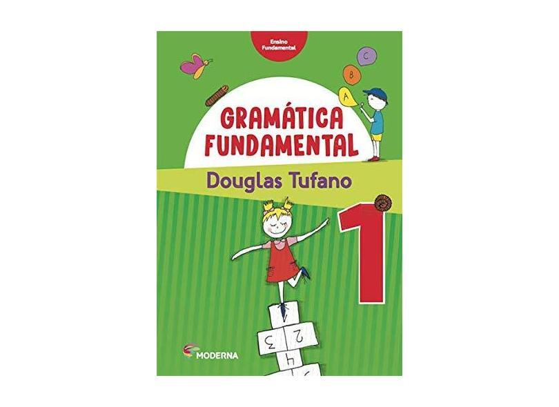 Gramática Fundamental - 1º Ano - 3ª Ed. 2016 - Douglas Tufano; - 9788516102821