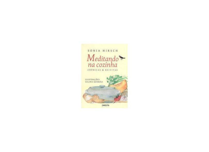 Meditando na Cozinha - Crônicas & Receitas - Hirsch, Sonia - 9788586331138