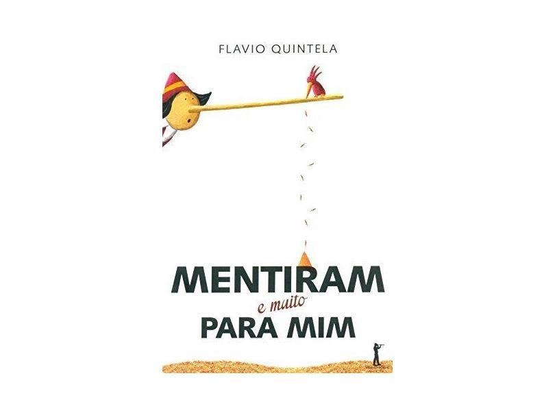 Mentiram (E Muito) Para Mim - Quintela, Flavio - 9788567394206