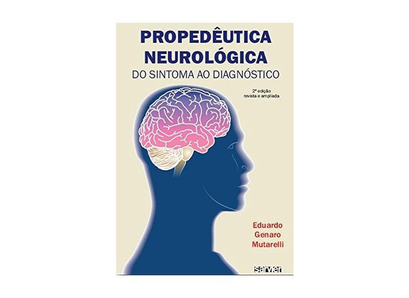 Propedeutica Neurologica - Do Sintoma Ao Diagnostico - Capa Comum - 9788573782431