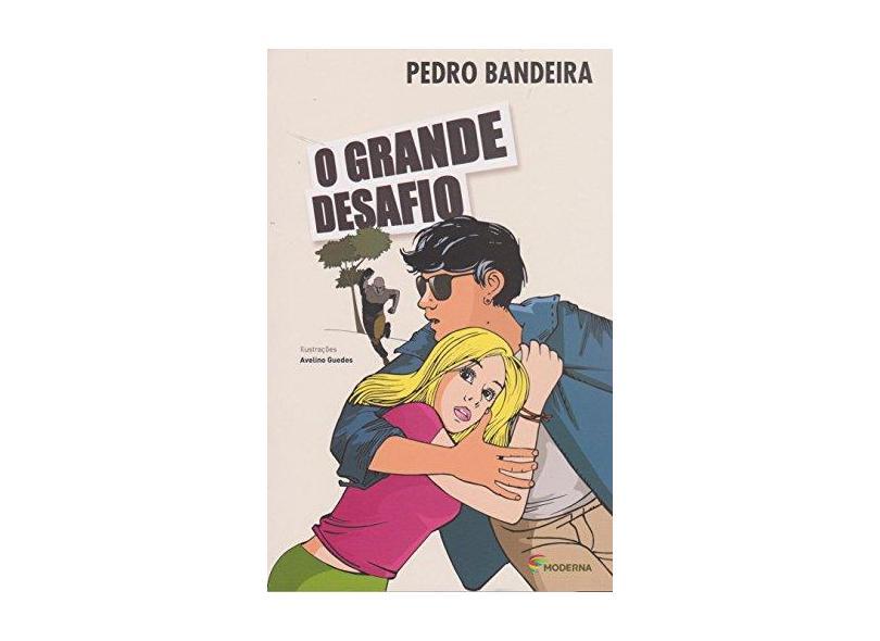 Grande Desafio, O - Pedro Bandeira - 9788516103569