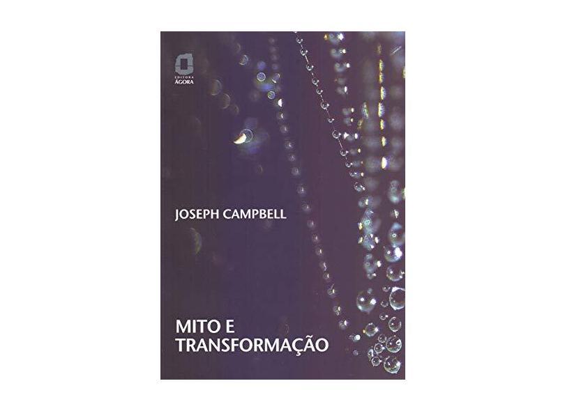 Mito e Transformação - Campbell, Joseph - 9788571830080