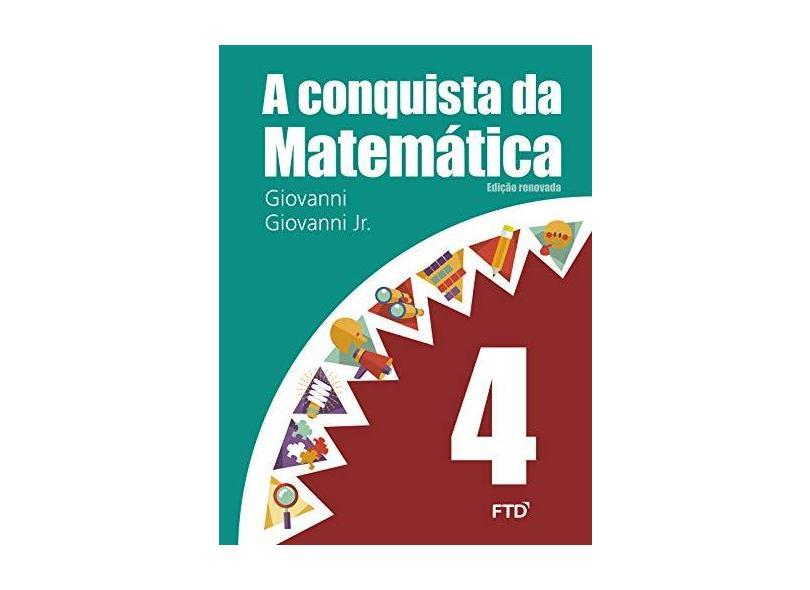 A Conquista da Matemática - 4º Ano - Giovanni Jr., José Ruy; Giovanni, José Ruy - 7898592131140