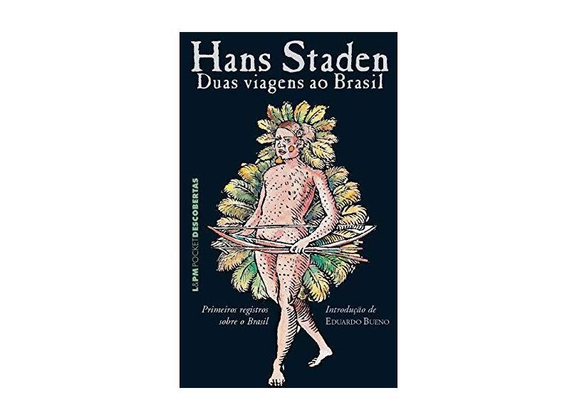 Duas Viagens ao Brasil - Staden, Hans - 9788525417336