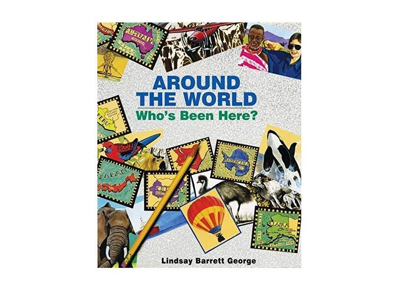 Around the World: Who's Been Here? - Lindsay Barrett George - 9780688152680