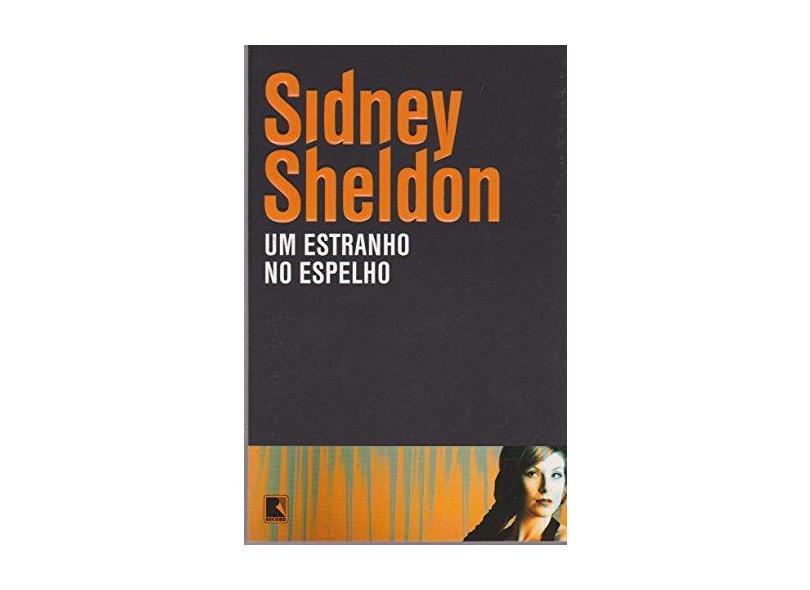 Um Estranho No Espelho - Sheldon, Sidney - 9788501094315