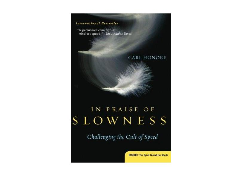 """In Praise Of Slowness - """"honore, Carl"""" - 9780060750510"""