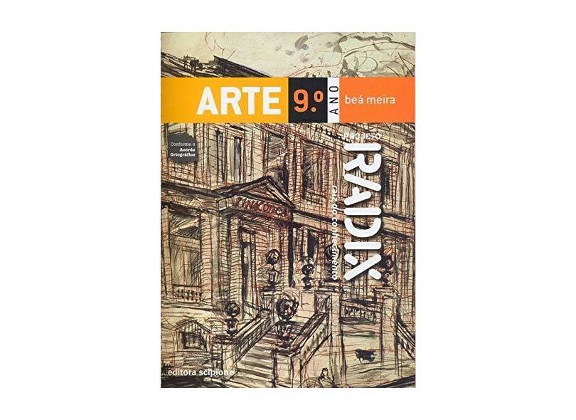 Projeto Radix: Arte - 9º Ano - Beá Meira - 9788526275638