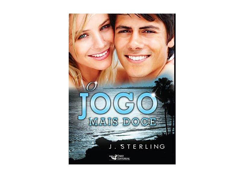 O Jogo Mais Doce - J. Sterling - 9788562409288