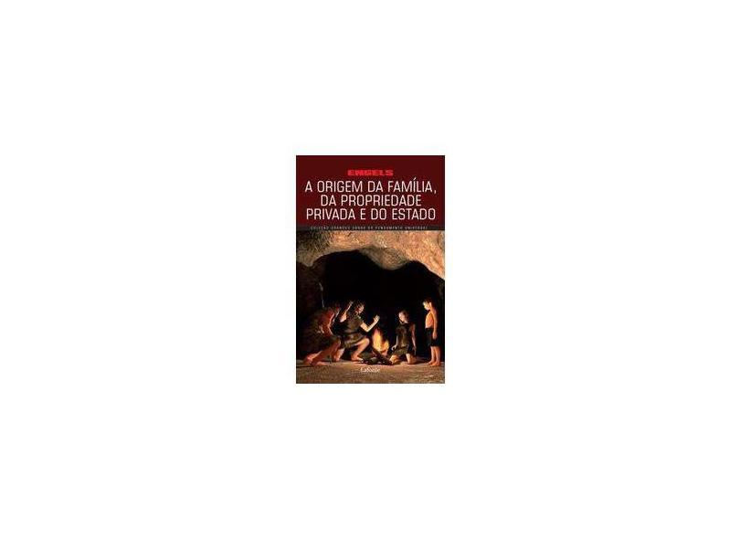 A Origem da Família da Propriedade Privada e do Estado - Engels, Friedrich - 9788581862392