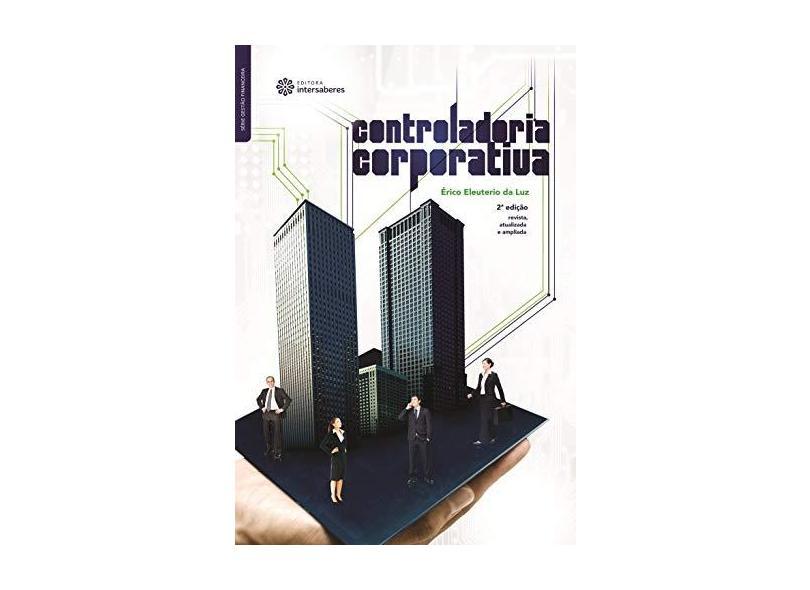 Controladoria corporativa - Érico Eleuterio Da Luz - 9788582129104