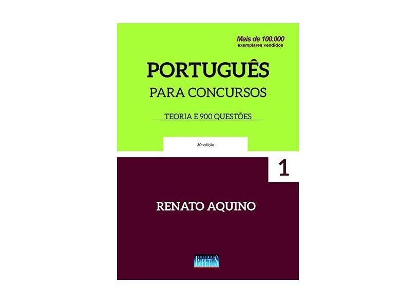 Português Para Concursos: Teoria e 900 Questões - Renato Aquino - 9788576269588