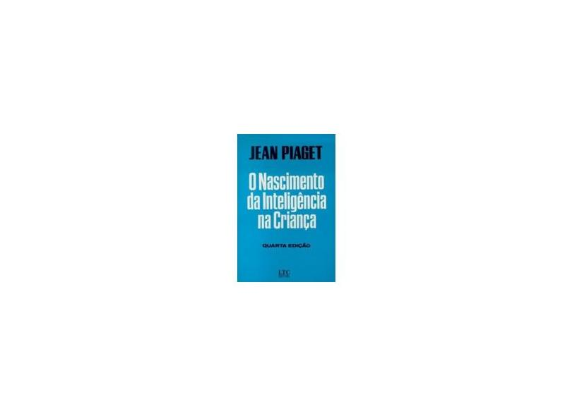 Nascimento Da Inteligencia Na Criança, O - Jean Piaget - 9788521612582