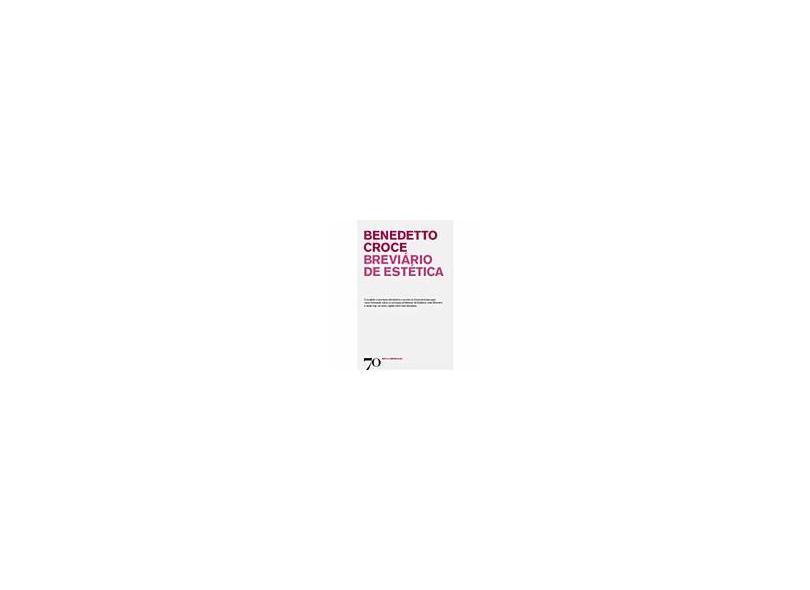 Breviário de Estética - Benedetto Croce - 9789724414836