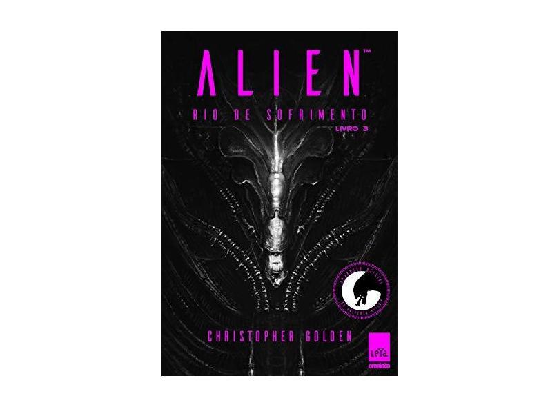 Alien 3. Rio de Sofrimento - Christopher Golden - 9788544105122