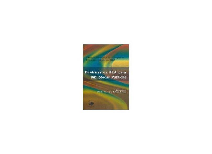 """Diretrizes Da Ifla Para Bibliotecas Publicas - """"ifla"""" - 9788585637507"""