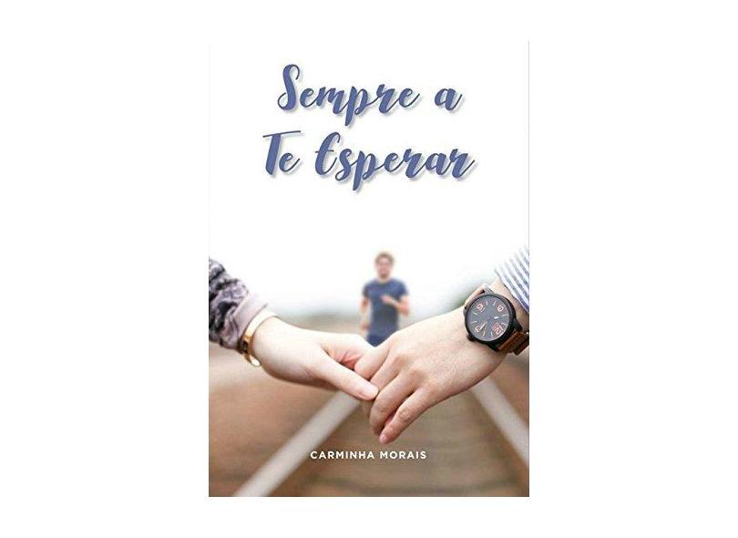 Sempre a Te Esperar - Carminha Morais - 9788591695393
