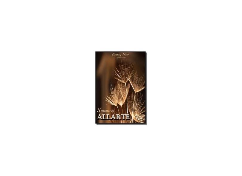 Sementes da Allarte - Christinny Olivier - 9788556975409