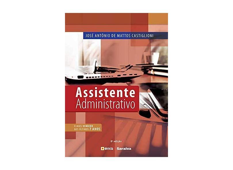 Assistente Administrativo - José Antônio De Mattos Castiglioni - 9788536517537