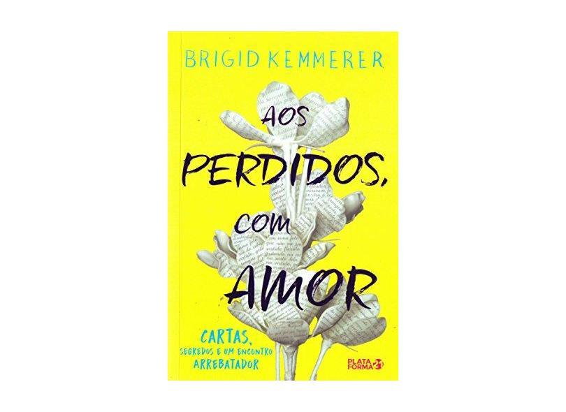 Aos Perdidos, Com Amor - Kemmerer, Brigid - 9788592783358