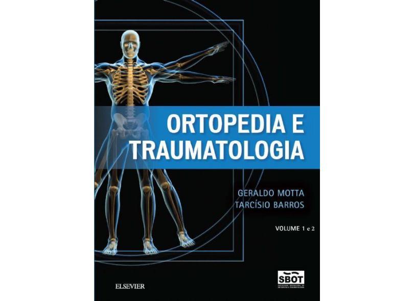 ORTOPEDIA E TRAUMATOLOGIA - Geraldo Motta Tarcisio Barros - 9788535276695