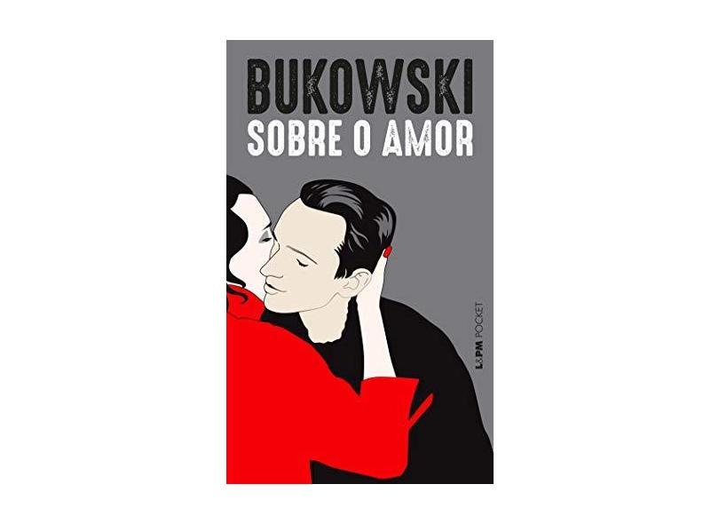 Sobre o amor: 1300 - Charles Bukowski - 9788525438317