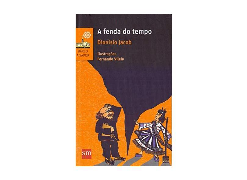 A Fenda do Tempo - Col. Barco A Vapor - Jacob, Dionisio - 9788541810555