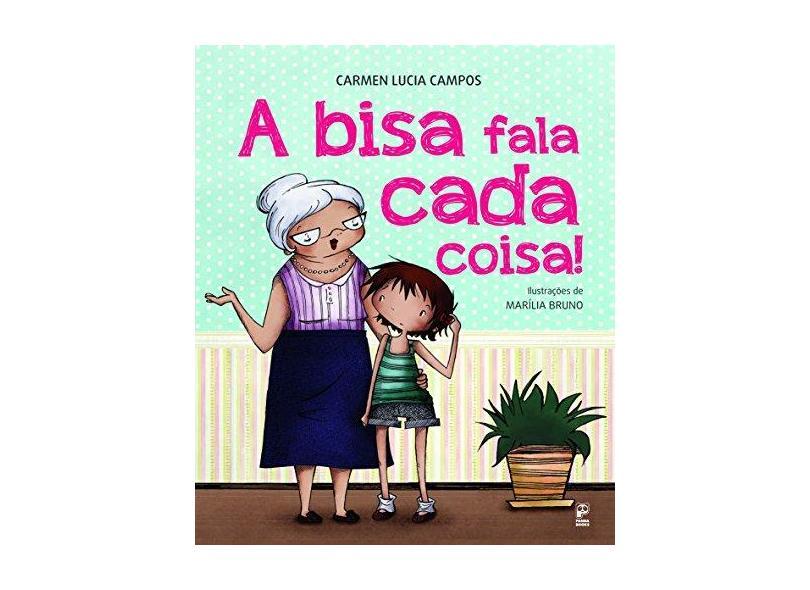 A Bisa Fala Cada Coisa! - Campos, Carmen Lucia - 9788578883164