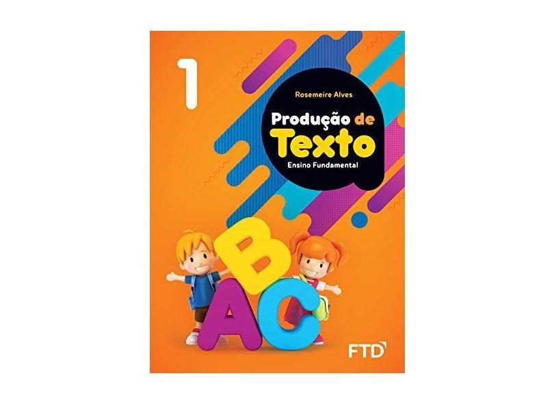 Produção de texto - 1º ano - Rosemeire Alves - 9788596011532