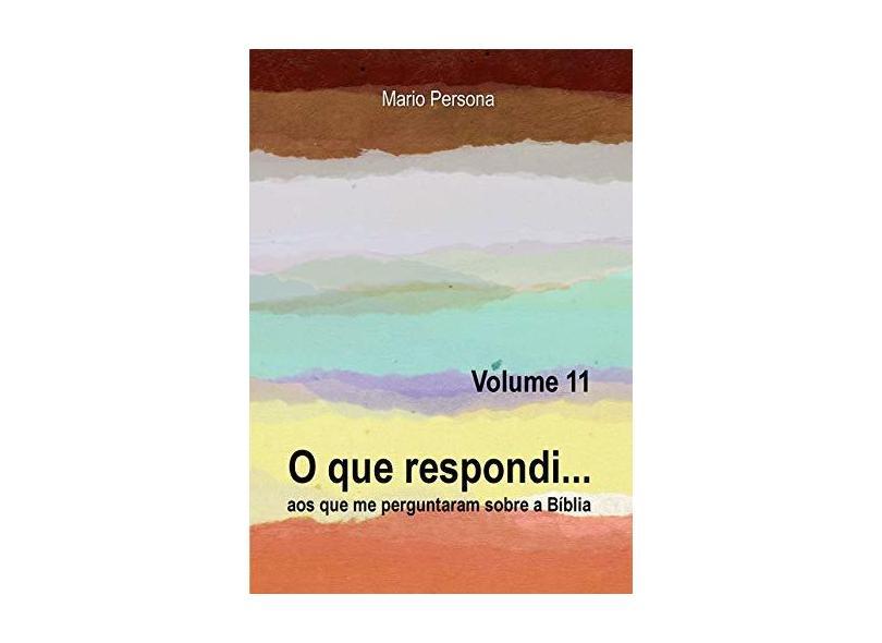 O que Respondi - Volume 11 - Mario Persona - 9788554094621