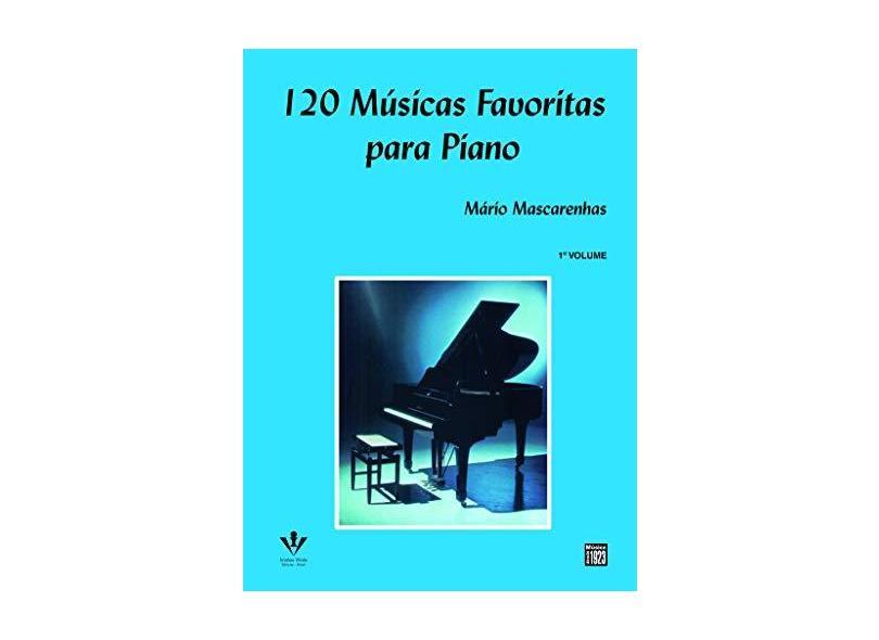 120 Músicas Favoritas para Piano - Vol. 1 - Mascarenhas, Mario - 9788585188245