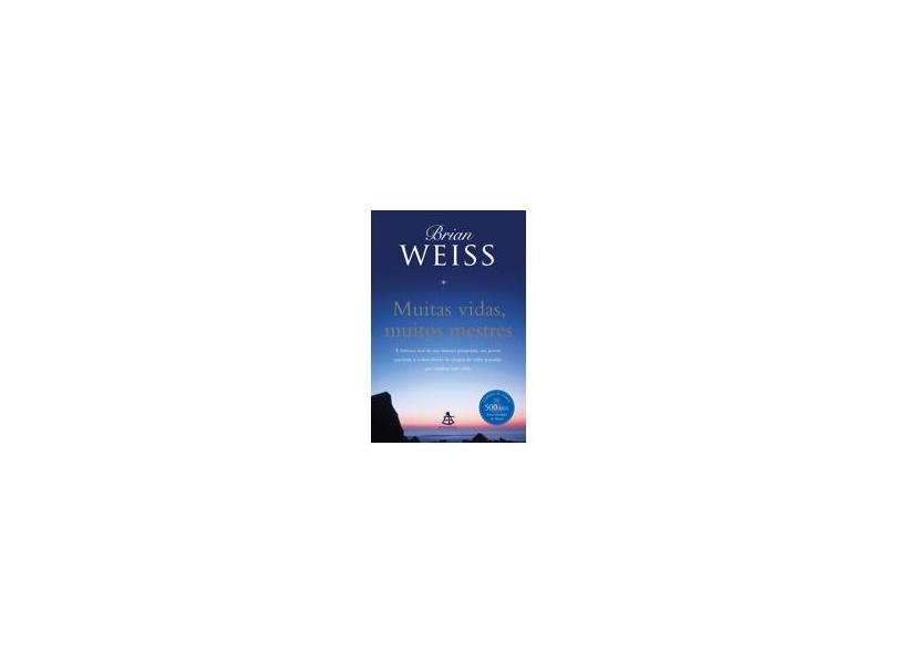 Muitas Vidas, Muitos Mestres - Weiss, Brian - 9788575429471