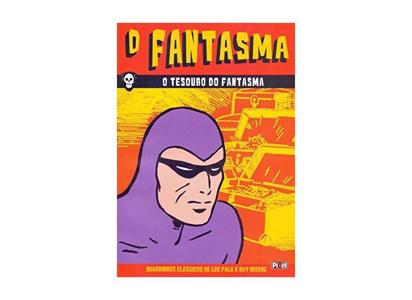 O Fantasma - o Tesouro Do Fantasma - Lee Falk; Ray Moore - 9788577486656