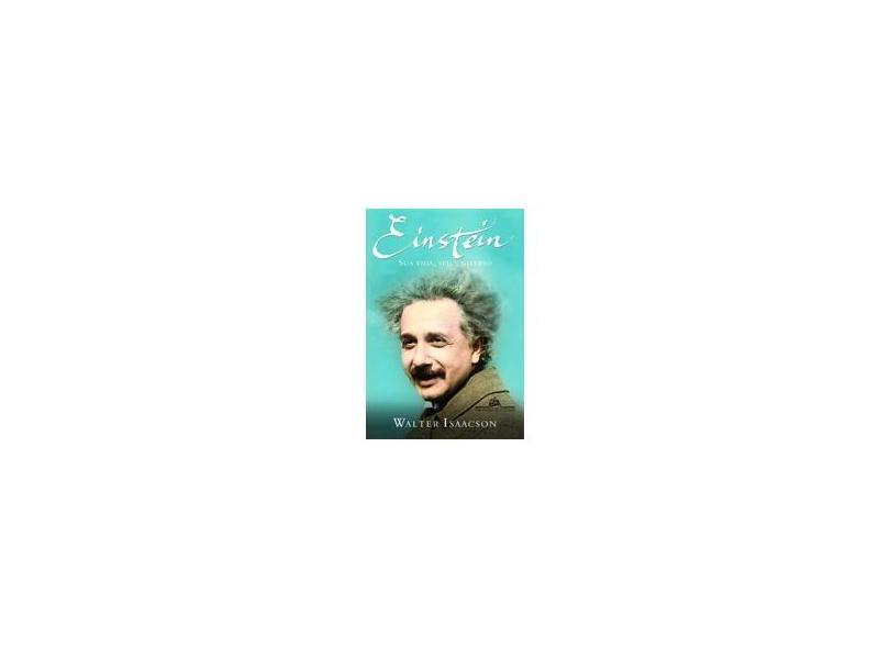 Einstein - Sua Vida , seu Universo - Isaacson, Walter - 9788535911282