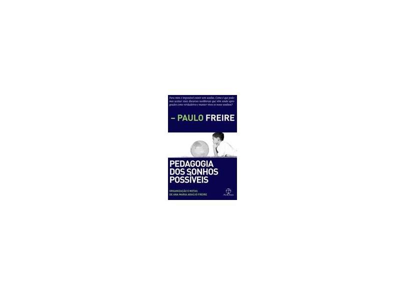 Pedagogia dos Sonhos Possíveis - Paulo Freire - 9788577533008