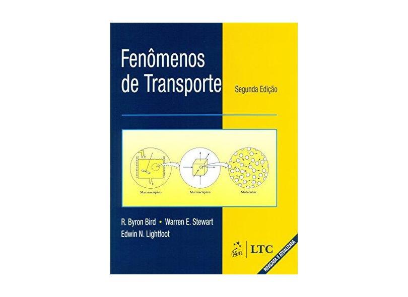 Fenômenos de Transporte - 2ª Ed. - Lightfoot, Edwin N.; Stewart, Warrem E.; Bird, R. Byron - 9788521613930